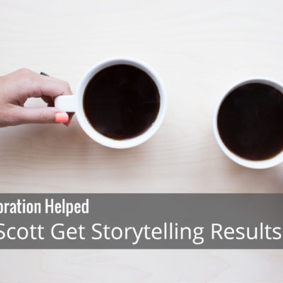 How Collaboration Helped Alyssa Scott Get Storytelling Results