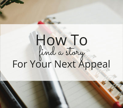 How to Find a Story for Your Next Appeal