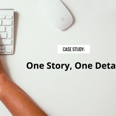 Case Study: One Story, One Detail