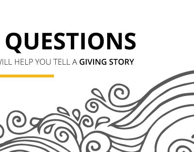 7 Questions That Will Help You Tell a Giving Story