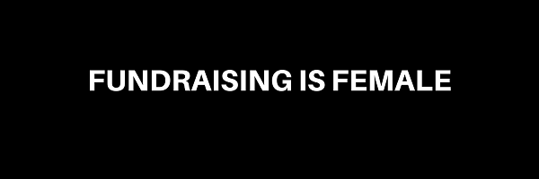 Round Up: Fundraising Is Female