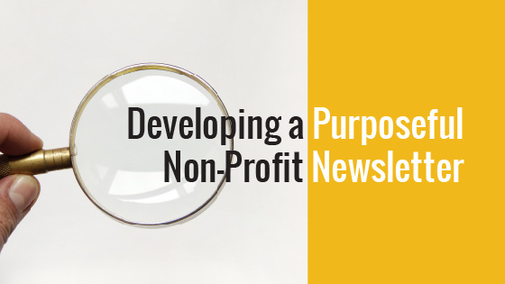 Developing a Purposeful Non-Profit Newsletter