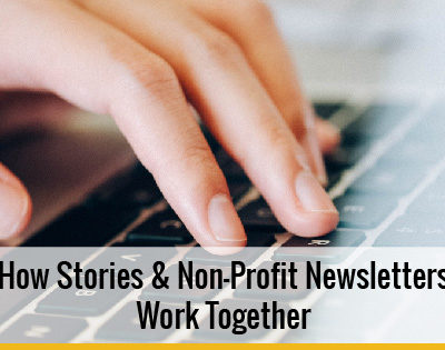 How Stories and Non-Profit Newsletters Work Together