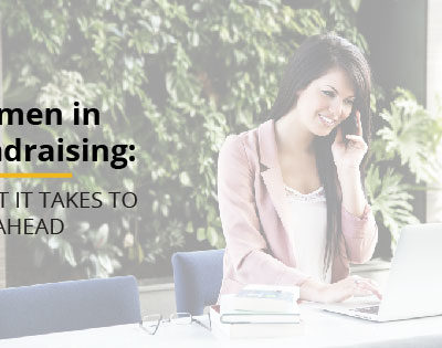 Women In Fundraising: What it Takes to Get Ahead